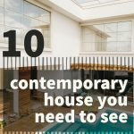 10 Contemporary House You Need to See