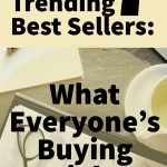 7 Trending Best Sellers: What Everyone's Buying Right Now
